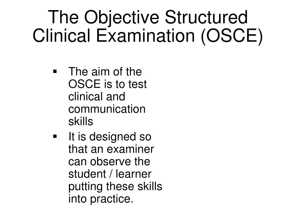 objective structured clinical examination nursing essay An objective structured clinical examination (osce) is an assessment that allows applicants to demonstrate their nursing knowledge, skill and judgment in a simulated clinical setting the osce is conducted by touchstone institute.