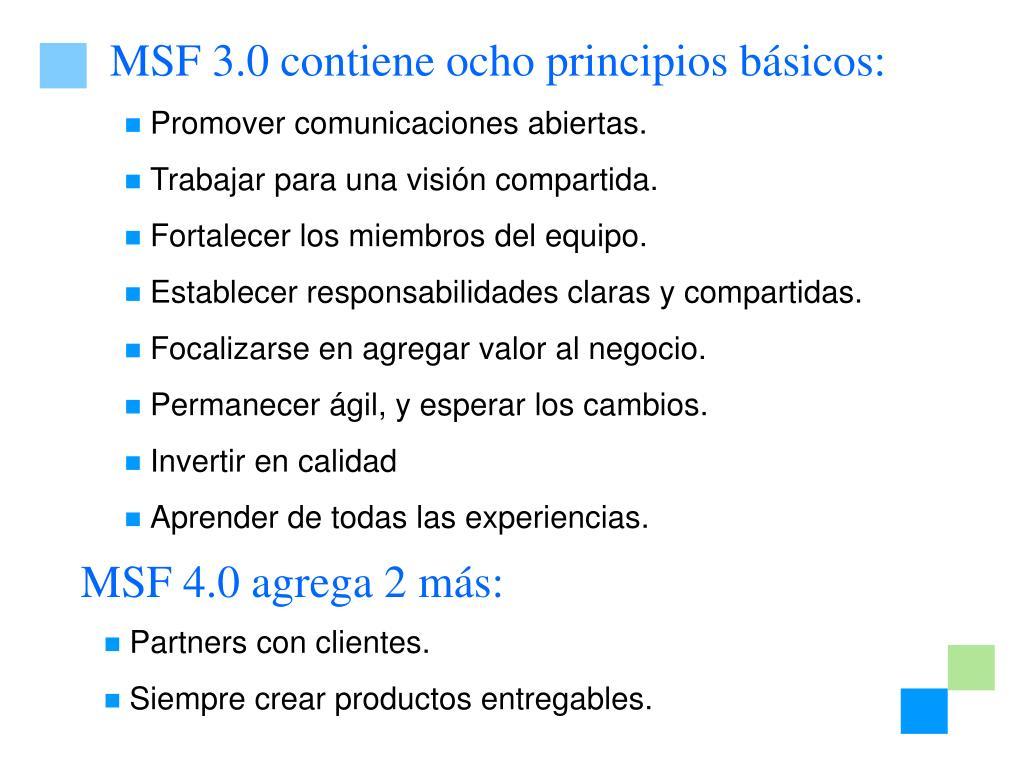 MSF 3.0 contiene ocho principios básicos: