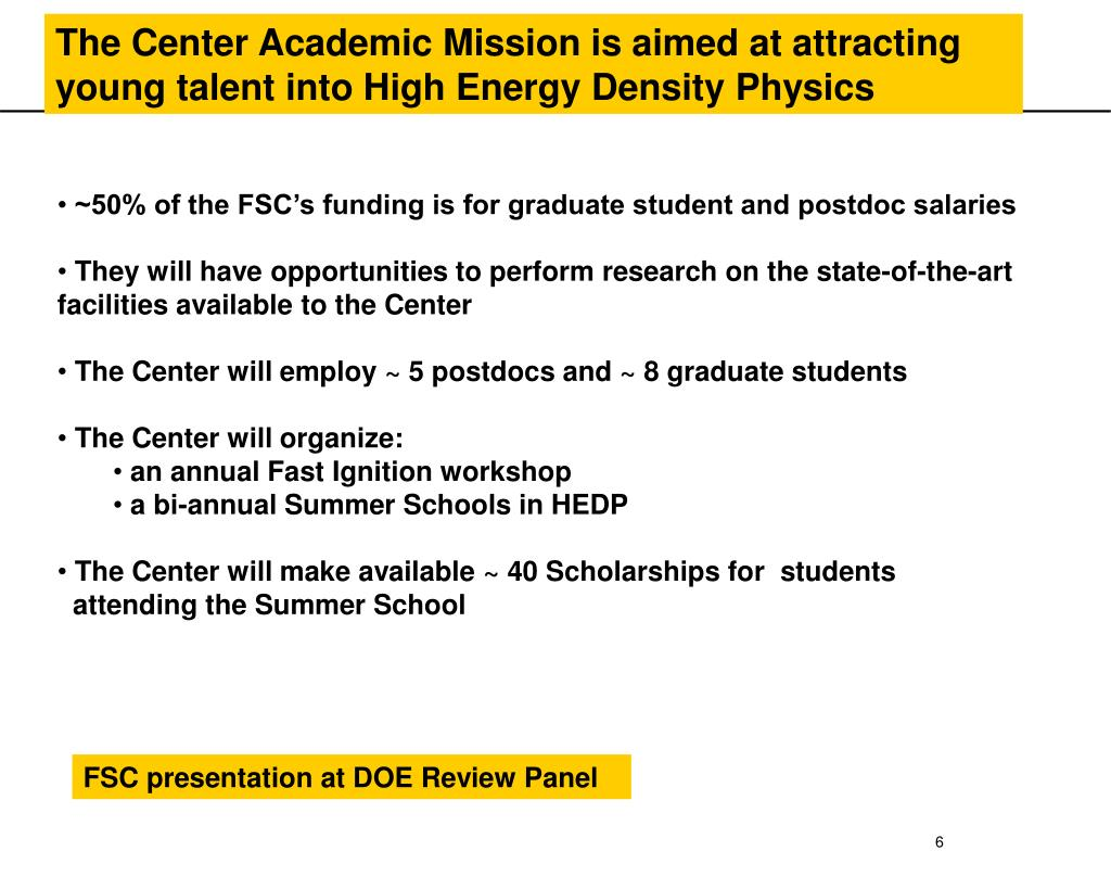 The Center Academic Mission is aimed at attracting