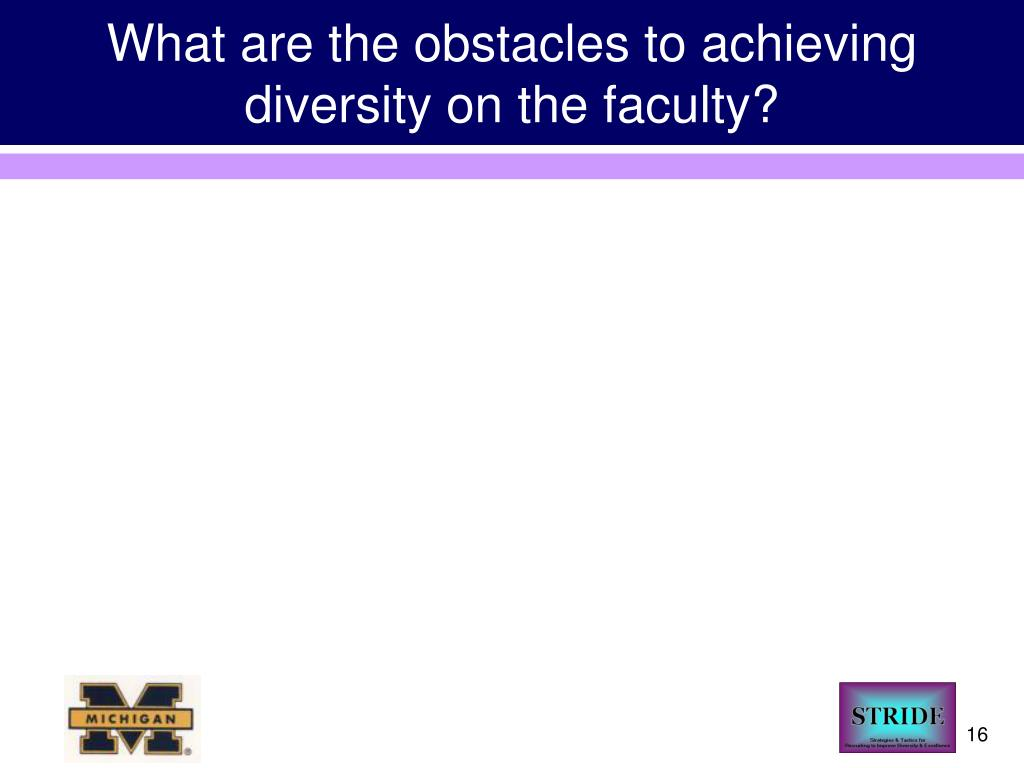What are the obstacles to achieving diversity on the faculty?