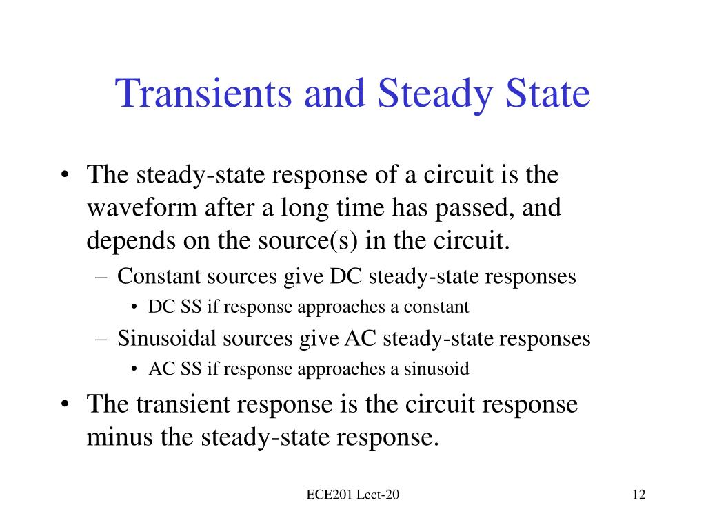 Transients and Steady State