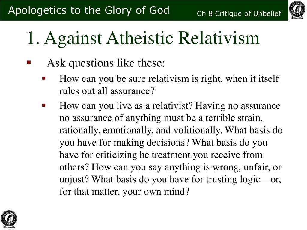 1. Against Atheistic Relativism