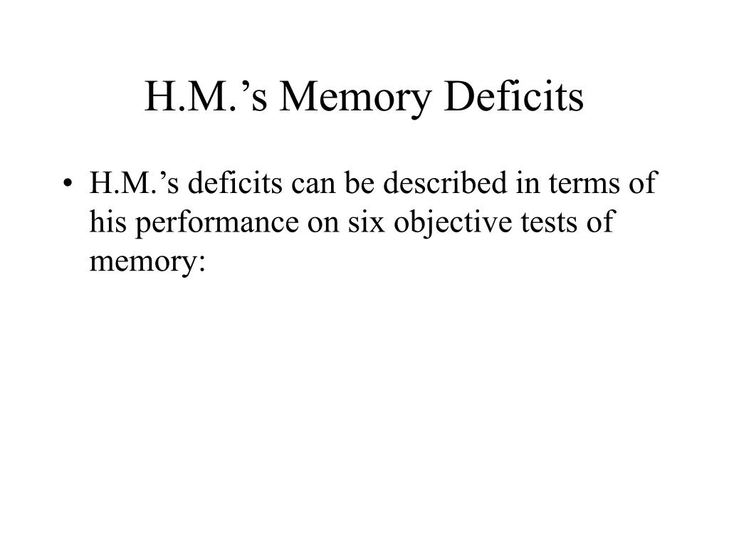 H.M.'s Memory Deficits