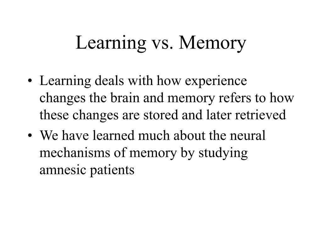 Learning vs. Memory