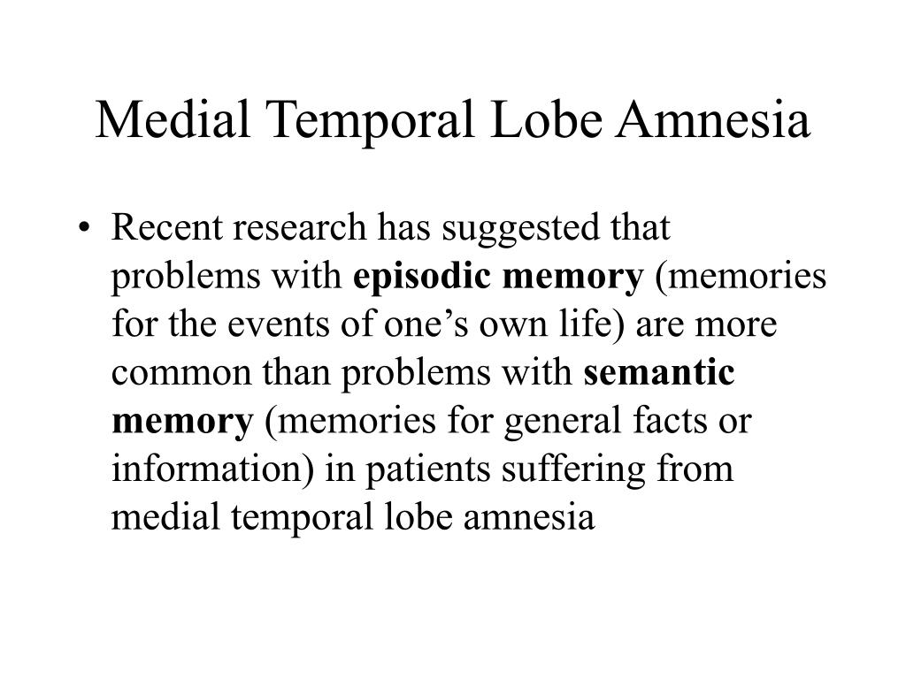 Medial Temporal Lobe Amnesia