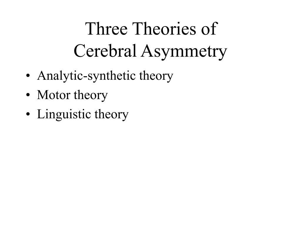 Three Theories of