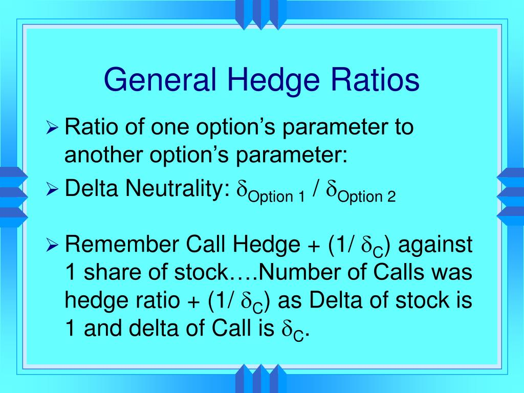 General Hedge Ratios