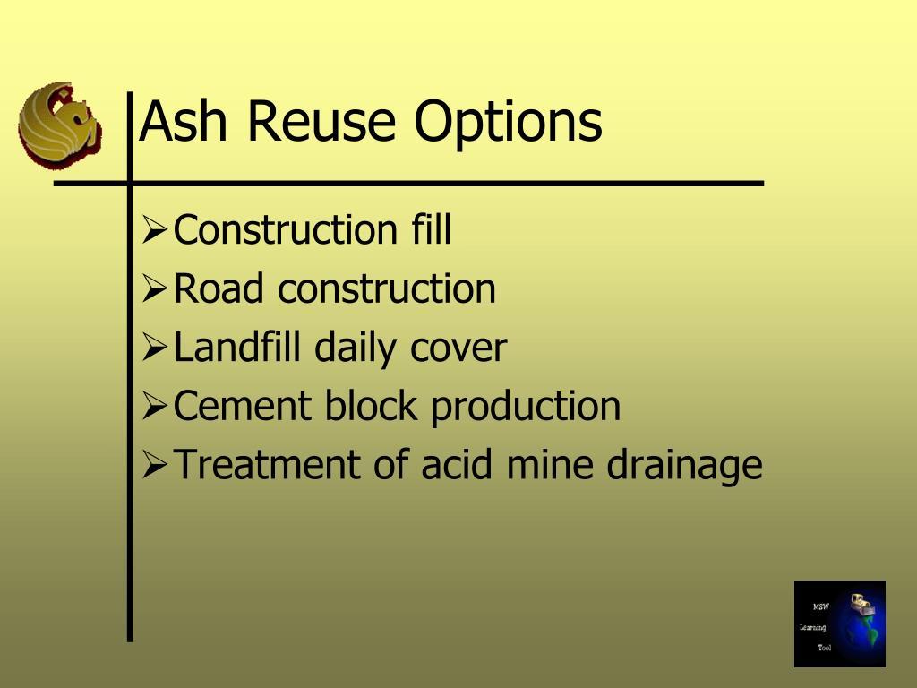 Ash Reuse Options