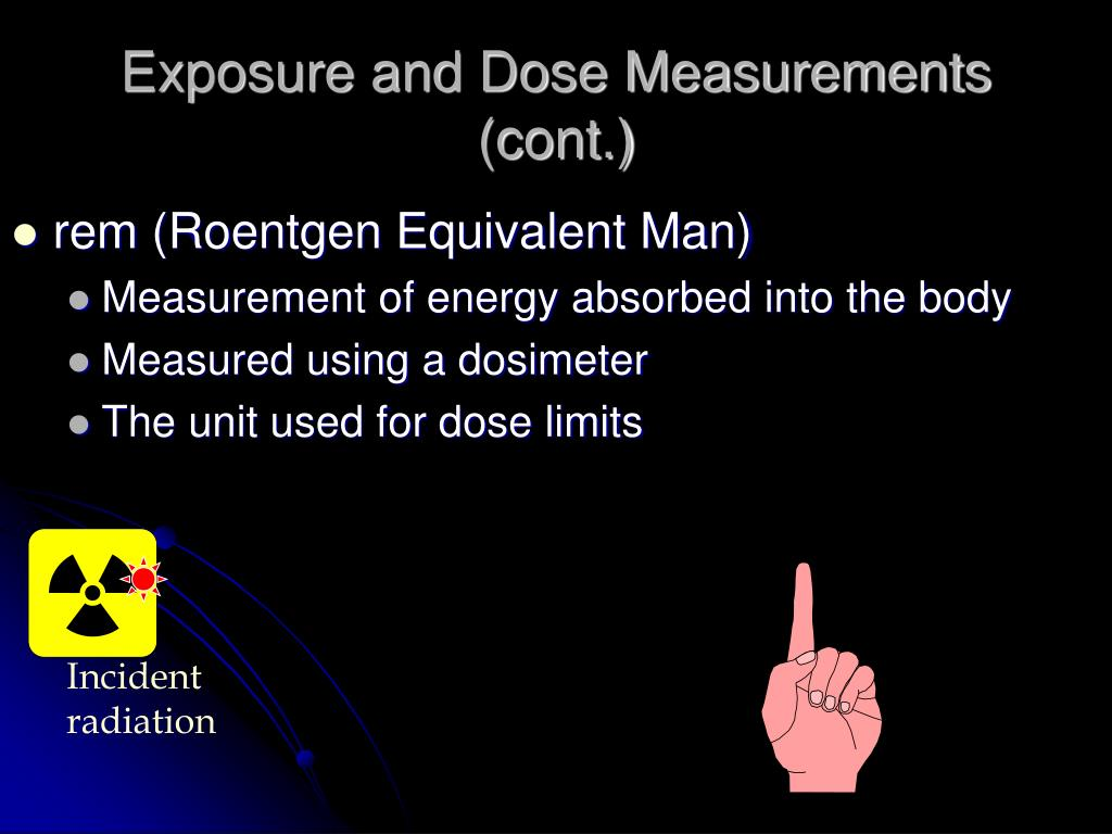 Exposure and Dose Measurements (cont.)