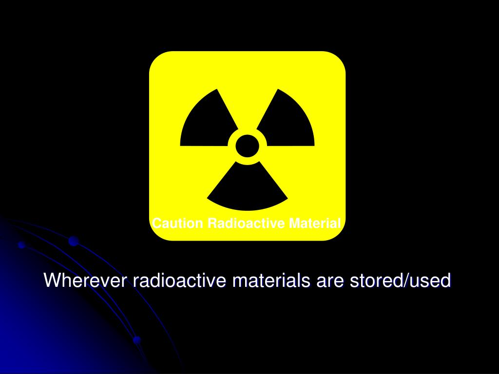 Wherever radioactive materials are stored/used