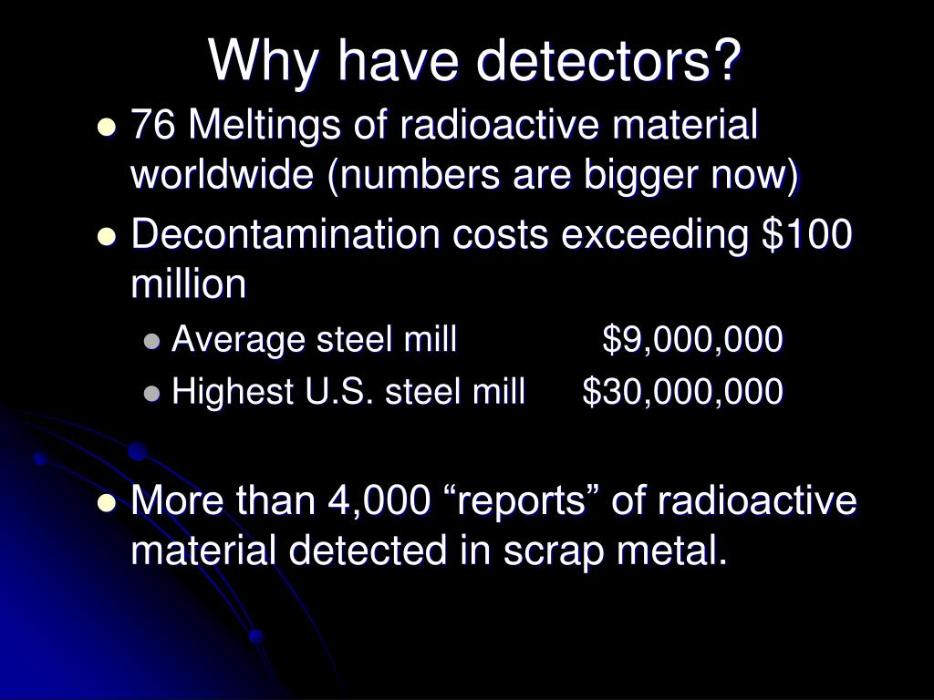 Why have detectors?