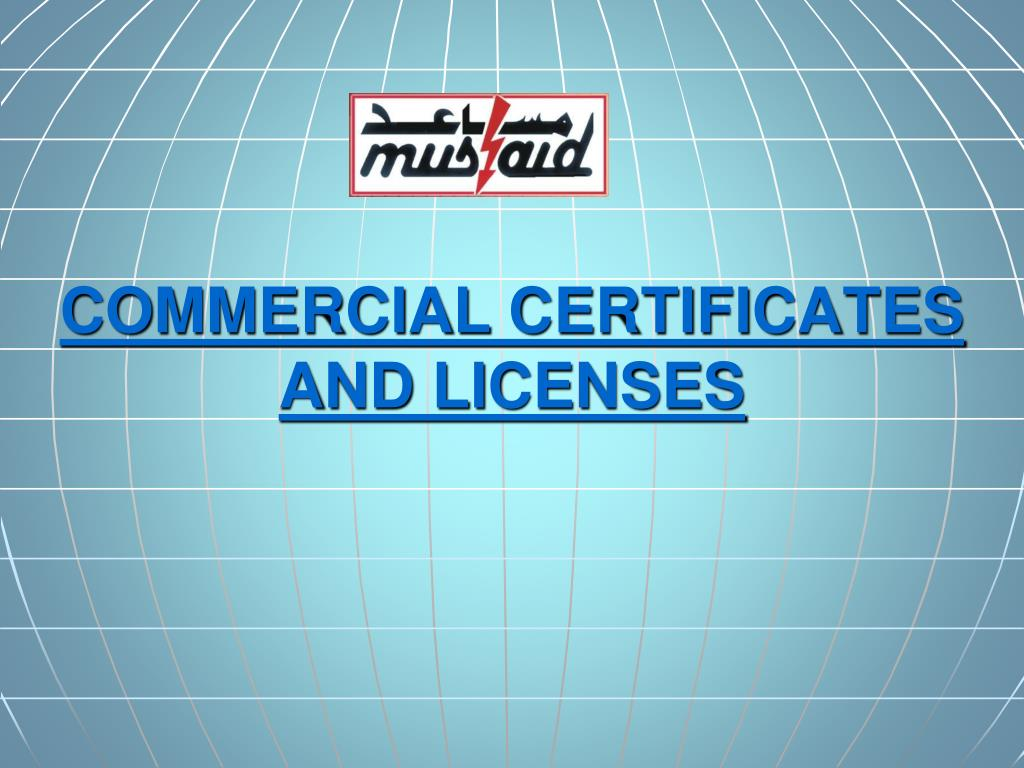 COMMERCIAL CERTIFICATES AND LICENSES
