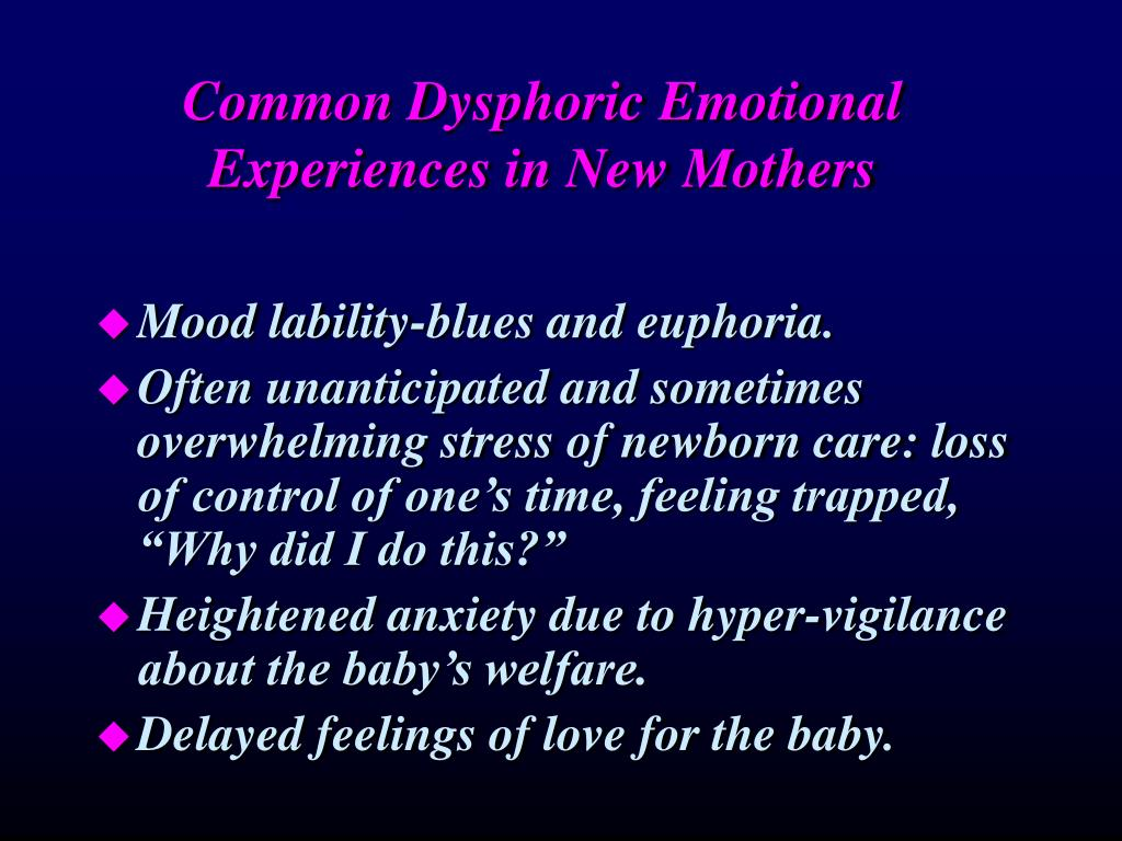 Common Dysphoric Emotional Experiences in New Mothers