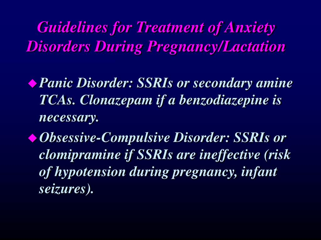 Guidelines for Treatment of Anxiety Disorders During Pregnancy/Lactation