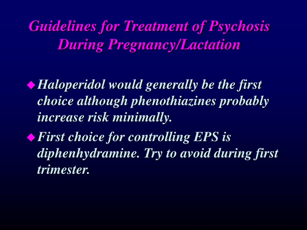Guidelines for Treatment of Psychosis During Pregnancy/Lactation