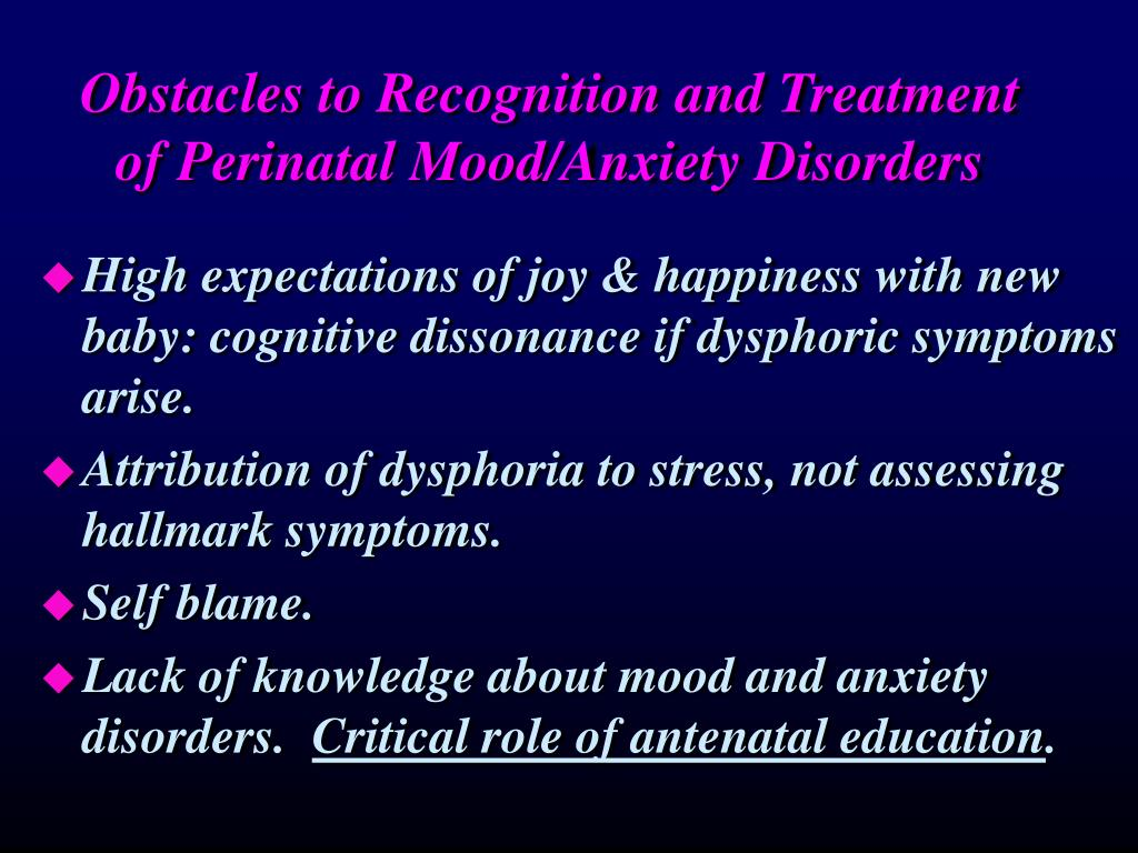 Obstacles to Recognition and Treatment of Perinatal Mood/Anxiety Disorders