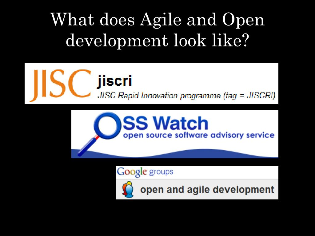 What does Agile and Open development look like?