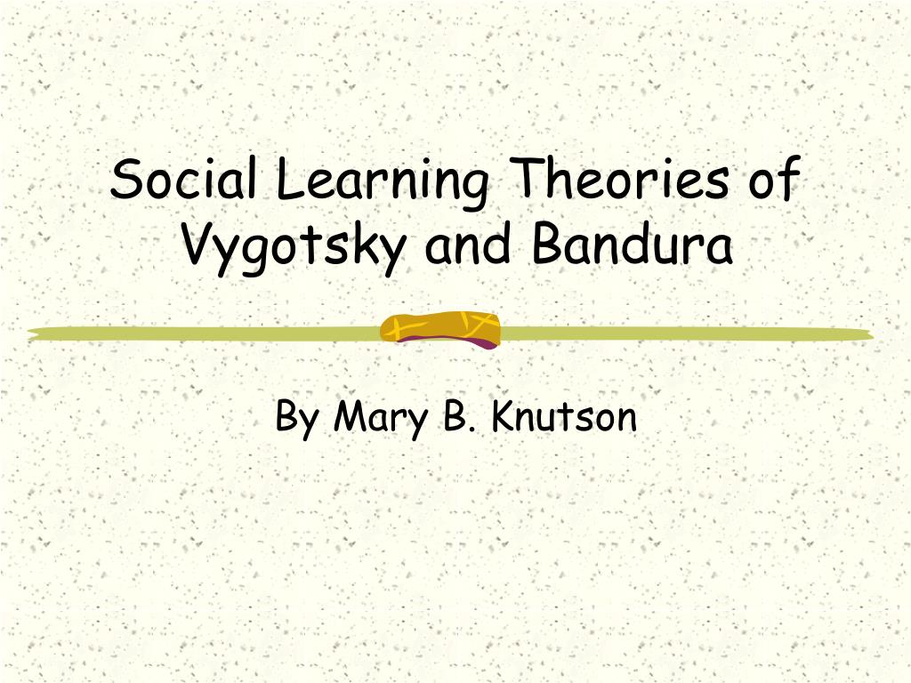 vygotskys social development theory education essay Free essay: explain lev vygotsky(1896-1934) was a russian psychologist who   theory within the classroom to enhance student's learning and development.