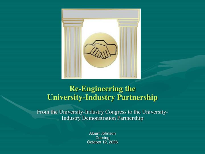 Re engineering the university industry partnership