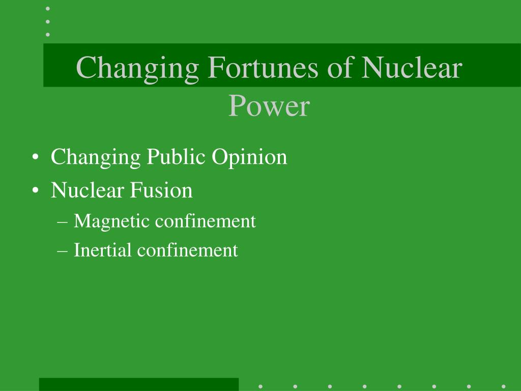 Changing Fortunes of Nuclear Power