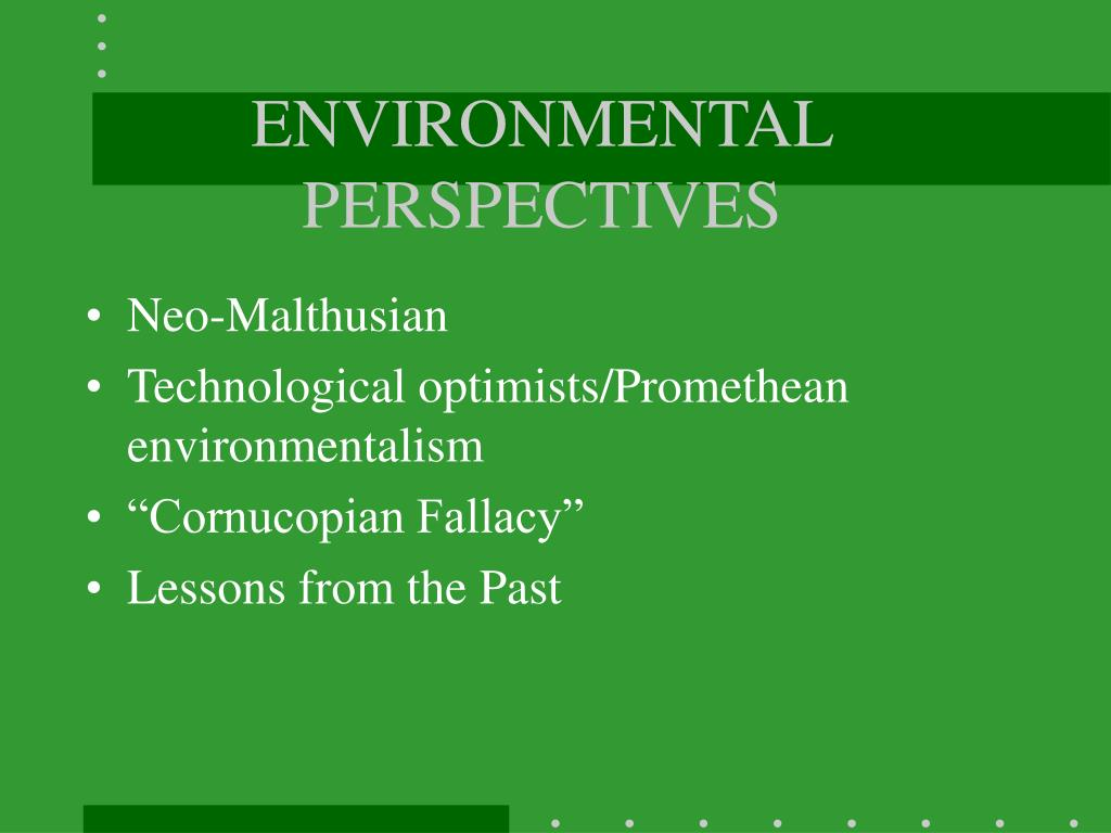 ENVIRONMENTAL PERSPECTIVES