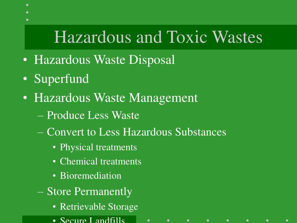 Hazardous and Toxic Wastes