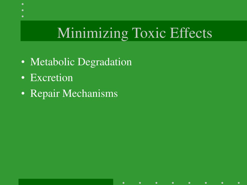Minimizing Toxic Effects