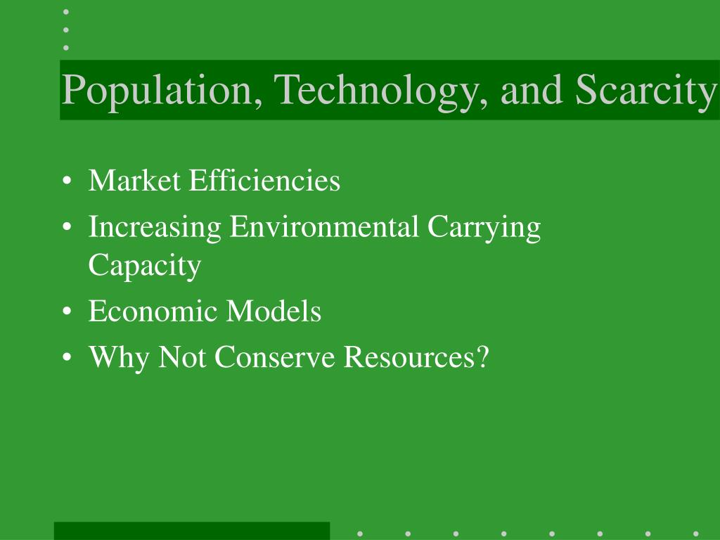 Population, Technology, and Scarcity