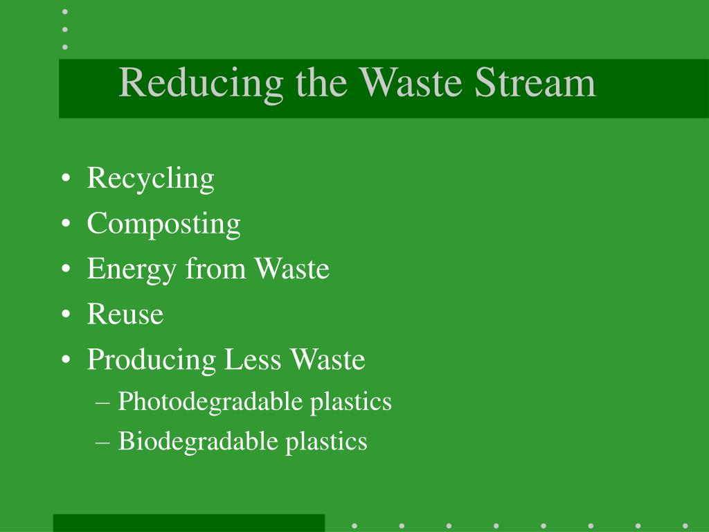 Reducing the Waste Stream