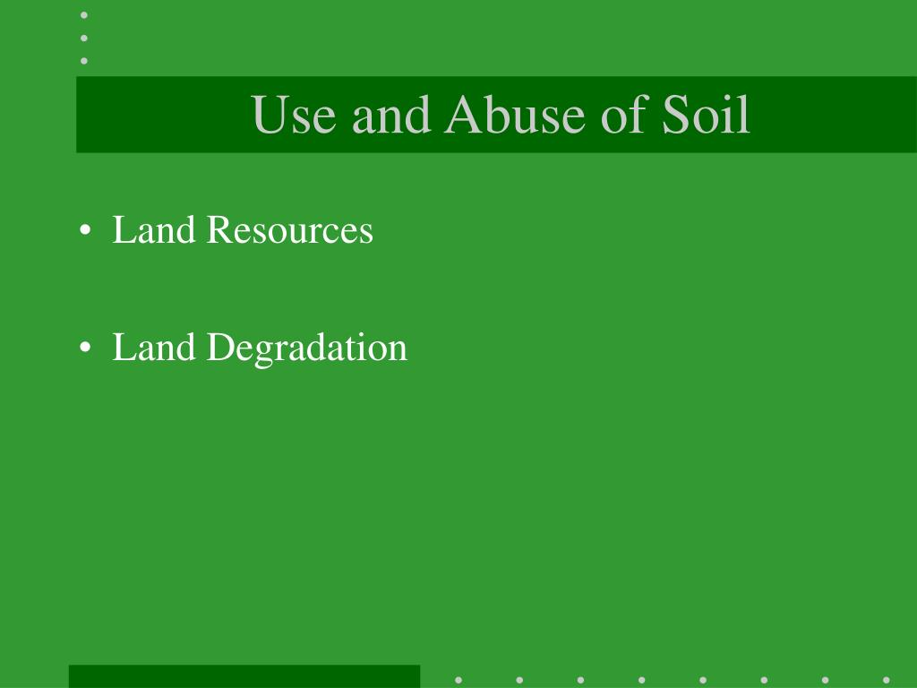 Use and Abuse of Soil