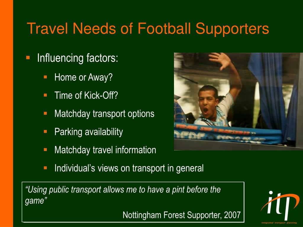 Travel Needs of Football Supporters