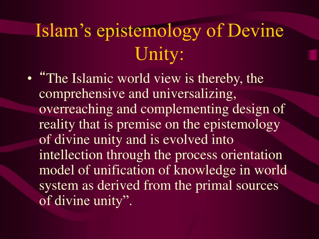Islam's epistemology of Devine Unity: