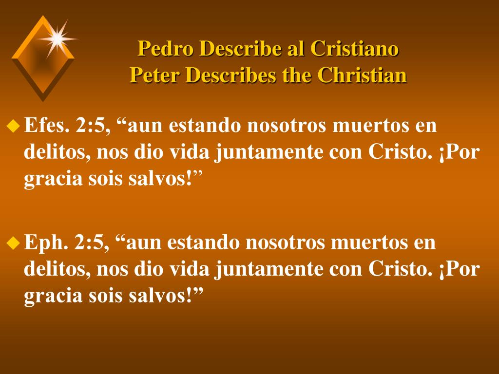 Pedro Describe al Cristiano            Peter Describes the Christian