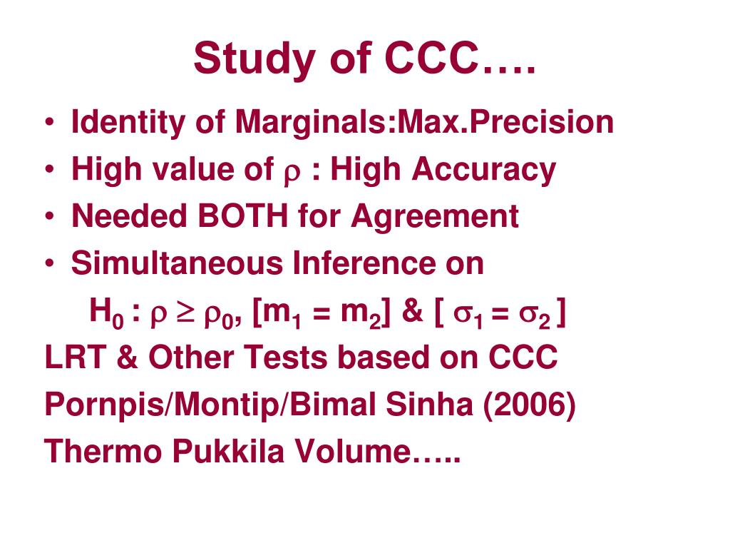 Study of CCC….