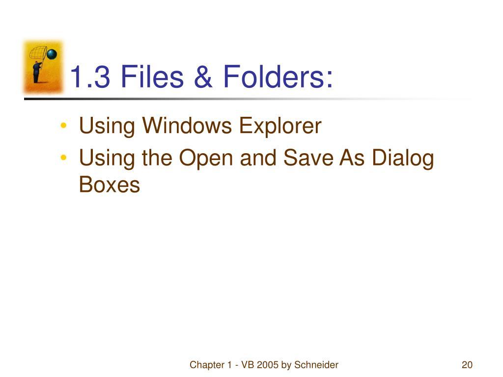 1.3 Files & Folders: