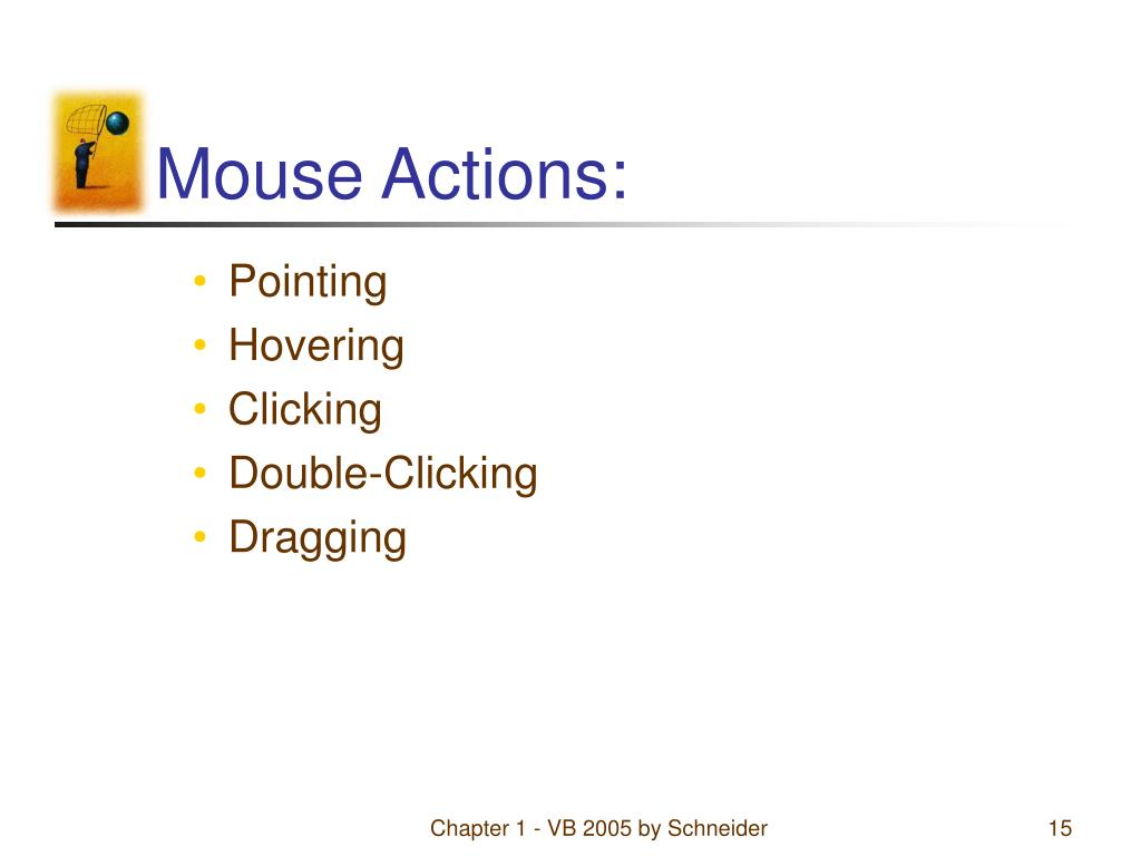 Mouse Actions: