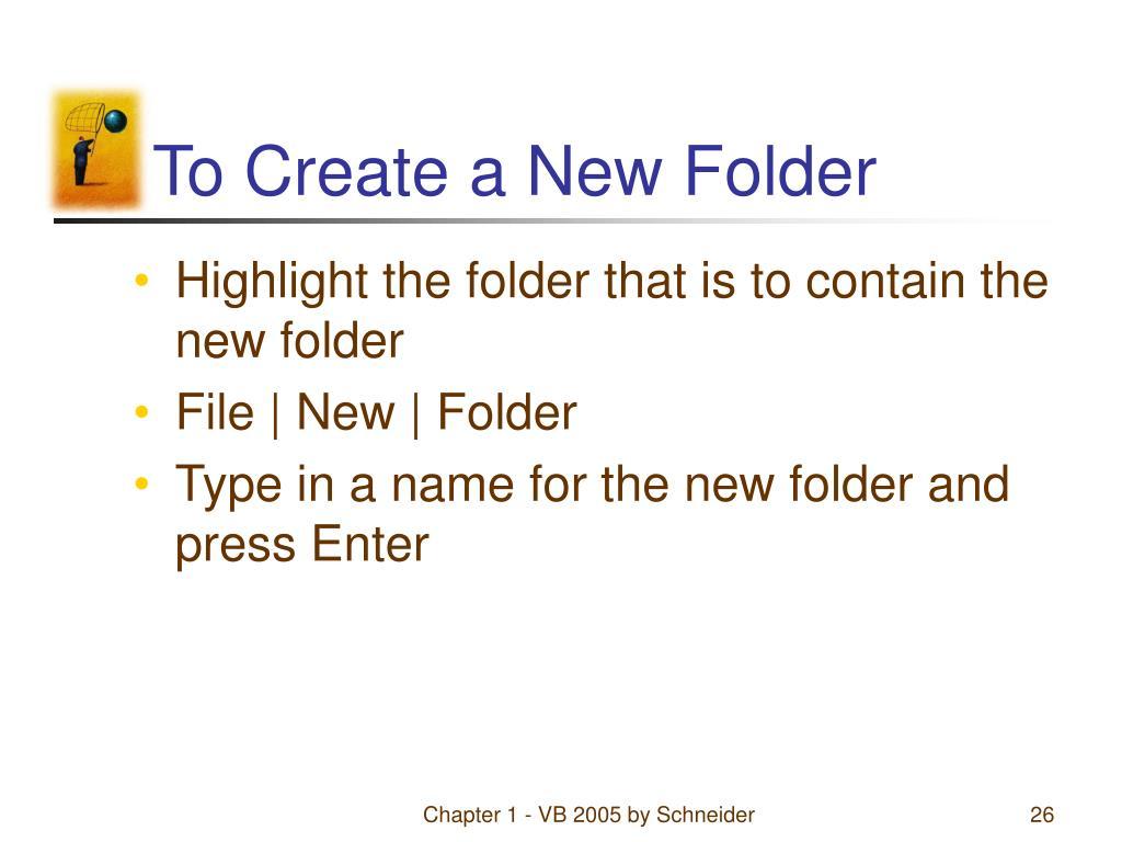 To Create a New Folder
