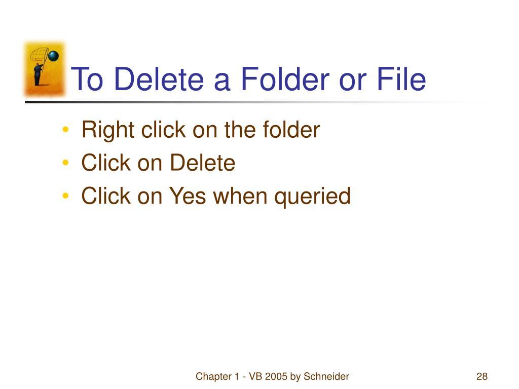 To Delete a Folder or File