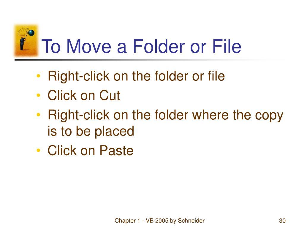 To Move a Folder or File