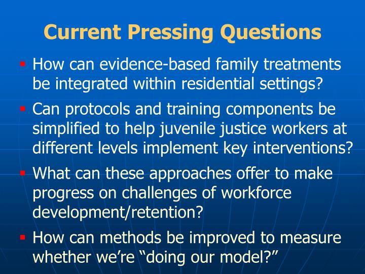 Current Pressing Questions