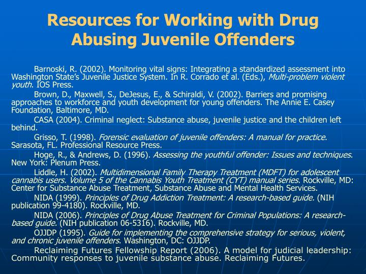 Resources for Working with Drug Abusing Juvenile Offenders