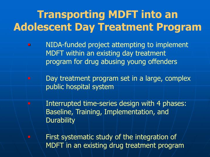 Transporting MDFT into an Adolescent Day Treatment Program