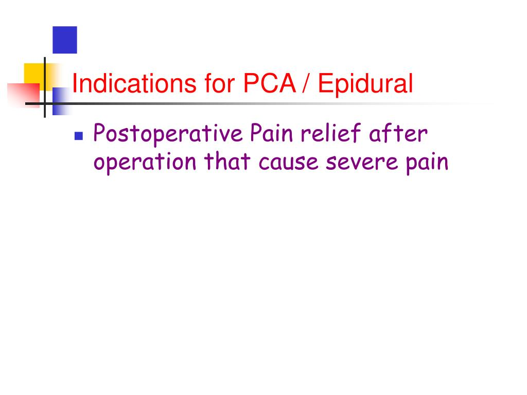 Indications for PCA / Epidural