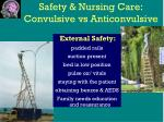 safety nursing care convulsive vs anticonvulsive