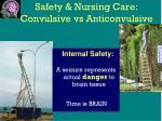 safety nursing care convulsive vs anticonvulsive16