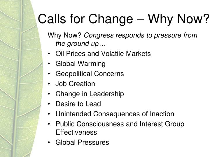 Calls for Change – Why Now?