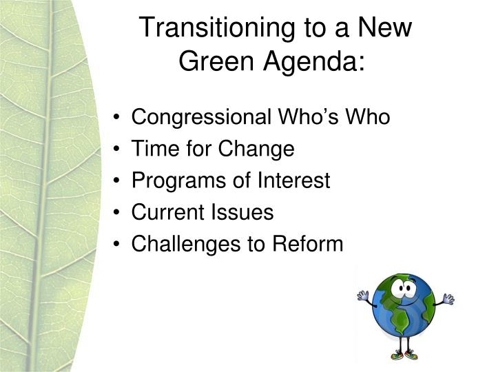 Transitioning to a New Green Agenda: