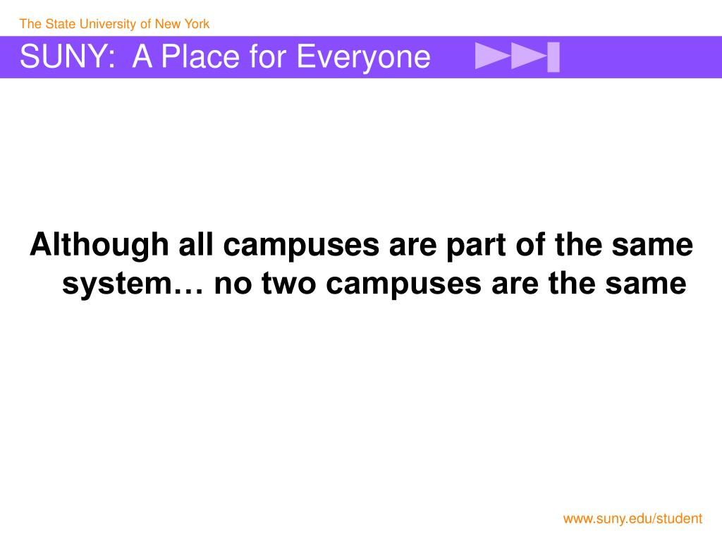 Although all campuses are part of the same system… no two campuses are the same