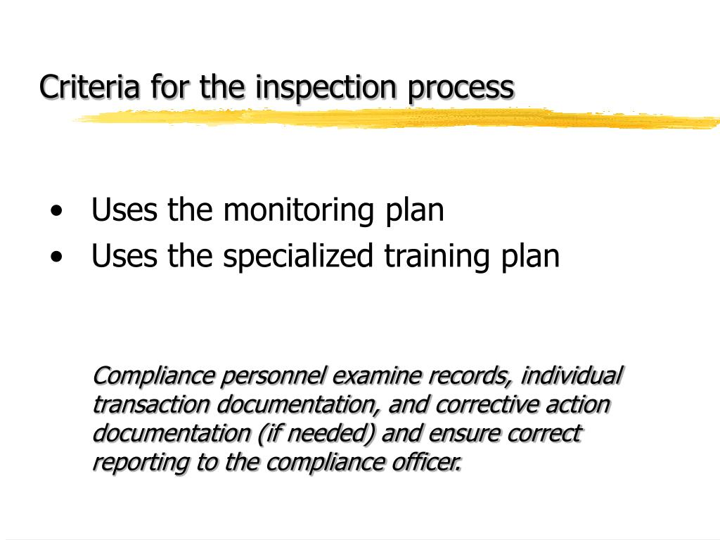 Criteria for the inspection process