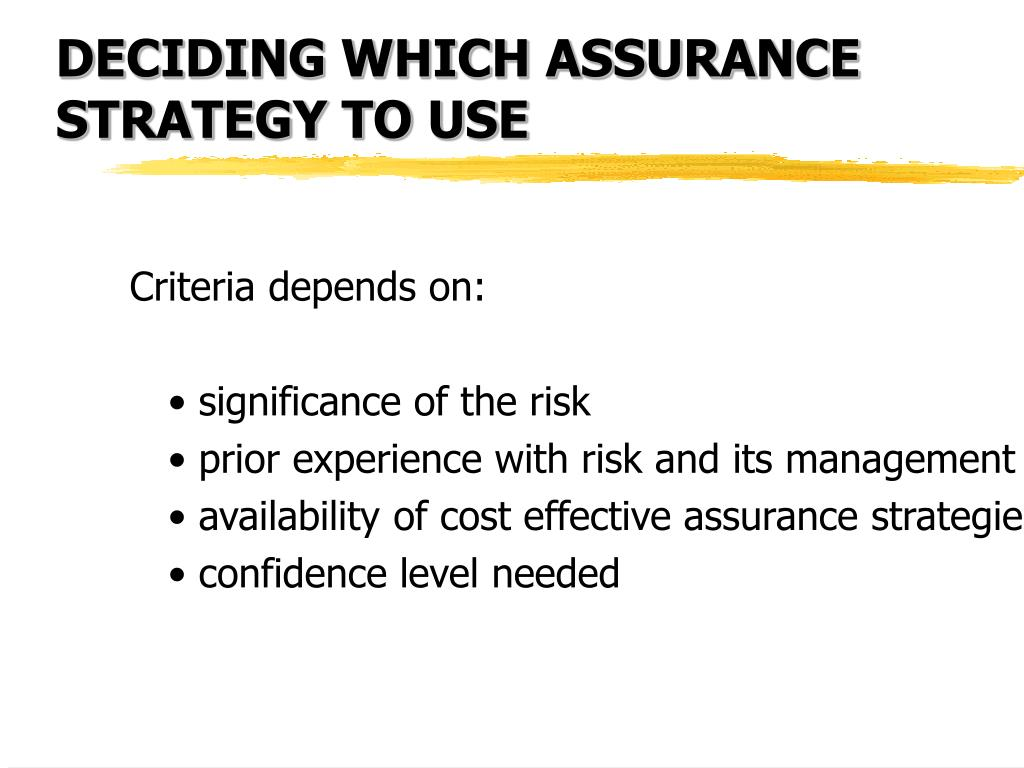 DECIDING WHICH ASSURANCE STRATEGY TO USE